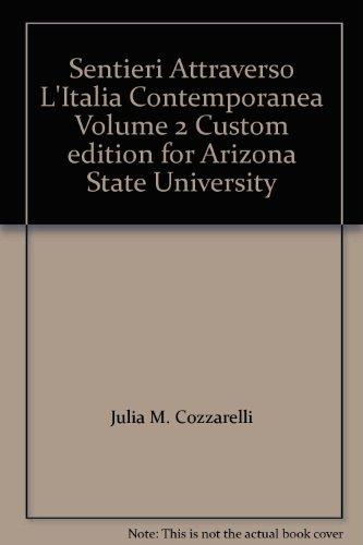 Sentieri Attraverso L'Italia Contemporanea Volume 2 Custom: Julia M. Cozzarelli