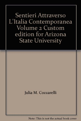 9781605766737: Sentieri Attraverso L'Italia Contemporanea Volume 2 Custom edition for Arizona State University