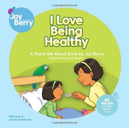 I Love Being Healthy (Teach Me About): Berry, Joy