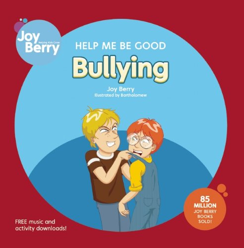 9781605771403: Help Me Be Good Bullying