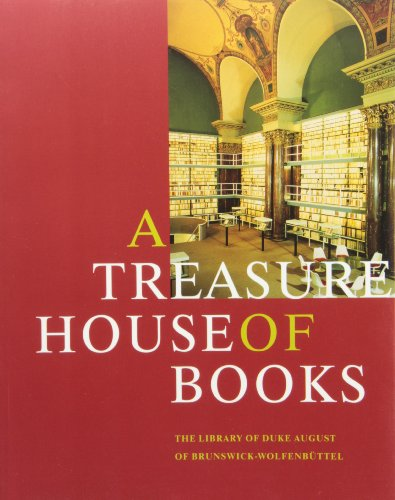 9781605830292: A Treasure House of Books: The Library of Duke August of Brunswick-Wolfenbuttel