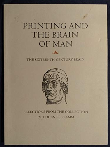 9781605830322: Printing and the Brain of Man: The Sixteenth Century Brain, An Exhibition and Catalogue of Selections