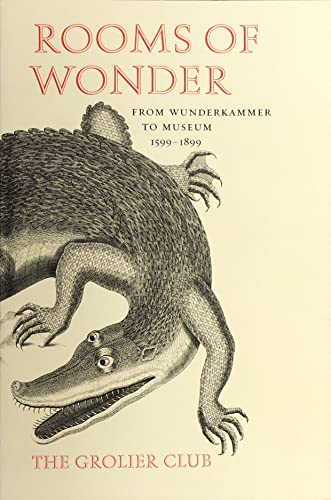 9781605830438: ROOMS OF WONDER: FROM WUNDERKAMMER TO MUSEUM, 1599-1899.