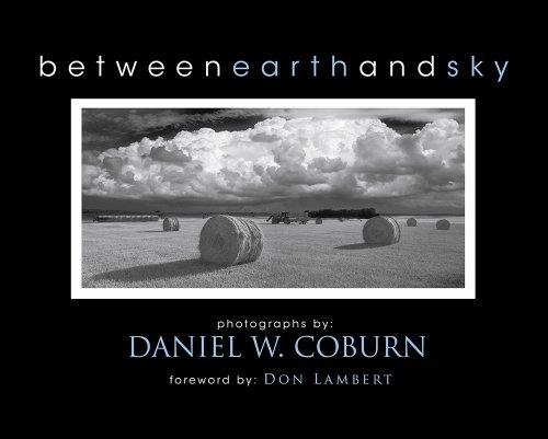 Between Earth and Sky: Photographs by Daniel W. Coburn: Daniel W. Coburn