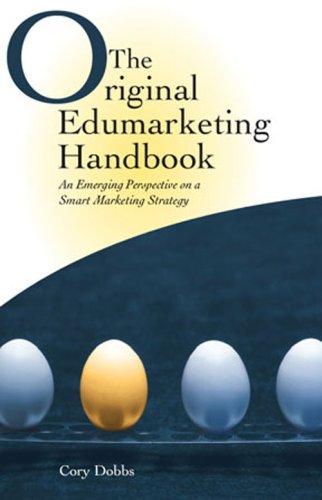 9781605854083: The Original Edumarketing Handbook: An Emerging Perspective on a Smart Marketing Strategy