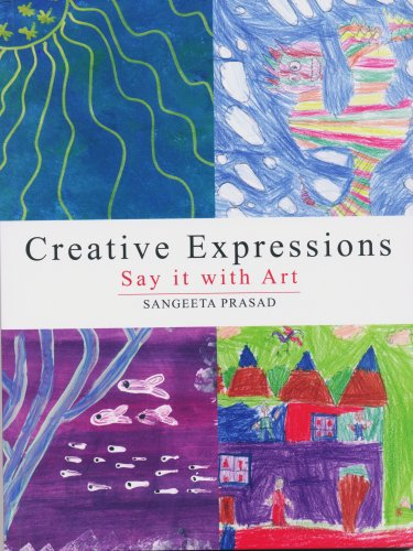 Creative Expressions: Say it with Art: Prasad, Sangeeta