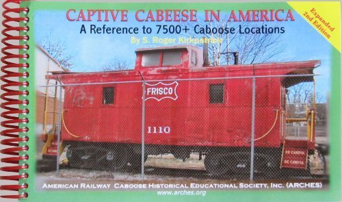 9781605856346: Captive Cabeese in America: A Reference to 7500+ Caboose Locations