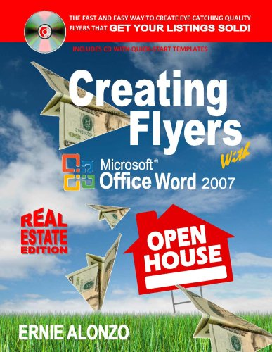 Creating Flyers with Microsoft Word 2007 (Real Estate Edition): Alonzo, Ernie