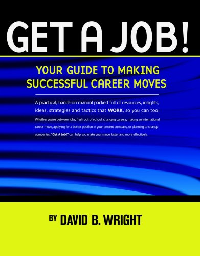 9781605859040: Get A Job! Your Guide to Making Successful Career Moves