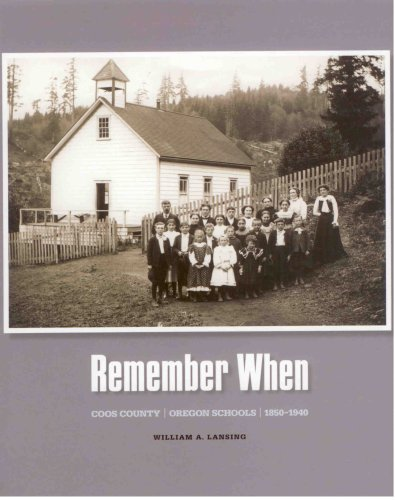 Remember When - Coos County, Oregon Schools 1850-1940: William A. Lansing