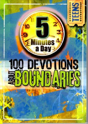 9781605871349: 100 Devotions About Boundaries 5 Minutes a Day for Teens (5 Minutes a Day Teens)
