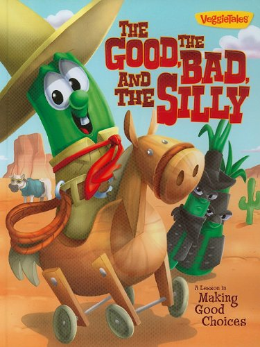 9781605872278: The Good, the Bad, and the Silly Book: A Lesson in Making Good Choices (VeggieTales (Big Idea))