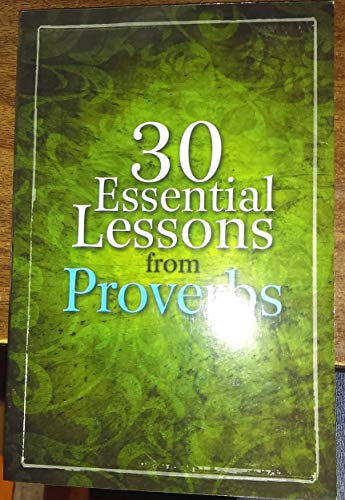 9781605873428: 30 Essential Lessons from Proverbs
