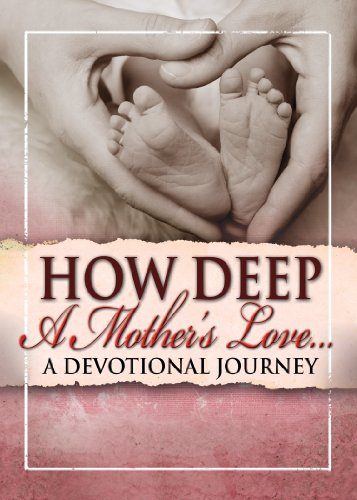 How Deep a Mother's Love: A Devotional Journey: Freeman-smith