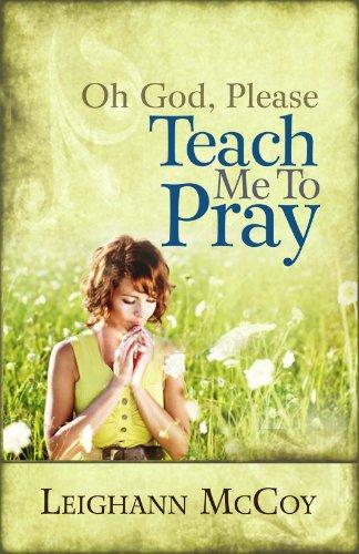 9781605873718: Oh God, Please: Teach Me to Pray