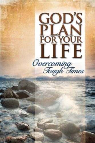9781605873756: God's Plan for Your Life: Overcoming Tough Times