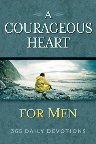A Courageous Heart for Men: 365 Daily Devotions