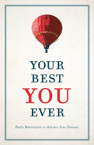 9781605875545: Your Best You Ever: Daily Motivation to Achieve Your Dreams