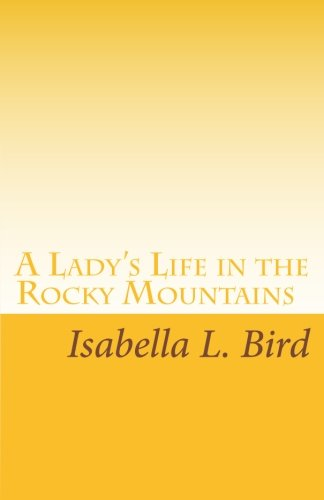 9781605890296: A Lady's Life in the Rocky Mountains