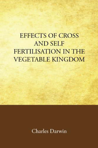 9781605892221: Effects of Cross and Self Fertilisation in the Vegetable Kingdom