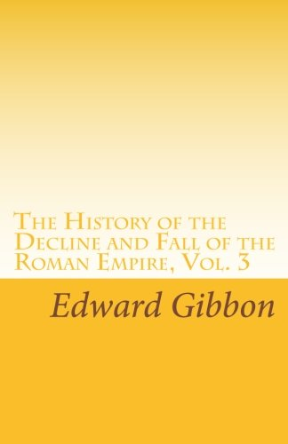9781605893242: History of the Decline and Fall of the Roman Empire Volume 3