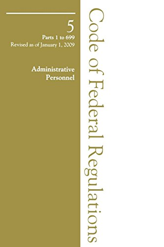 2009 05 CFR 1-699 (Office of Personnel Management) (2009 Title 5: Administrative Personnel): ...