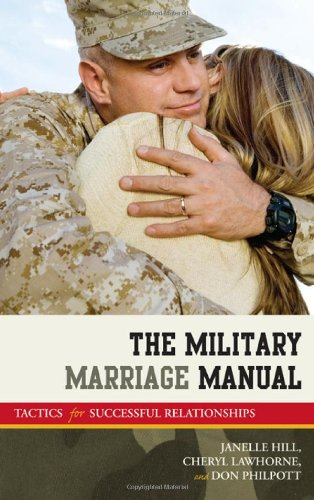 The Military Marriage Manual : Tactics for: Janelle Hill; Cheryl
