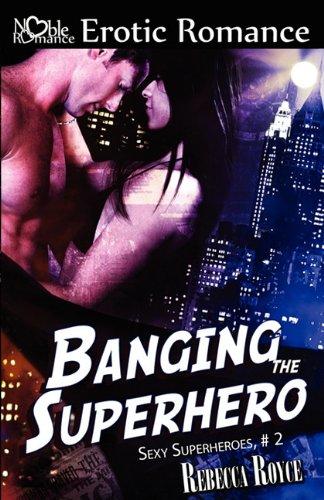 9781605921853: Banging the Superhero