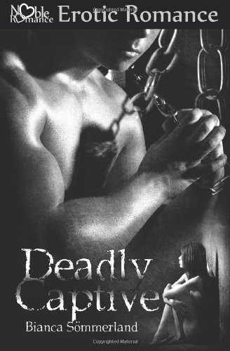 9781605923086: Deadly Captive
