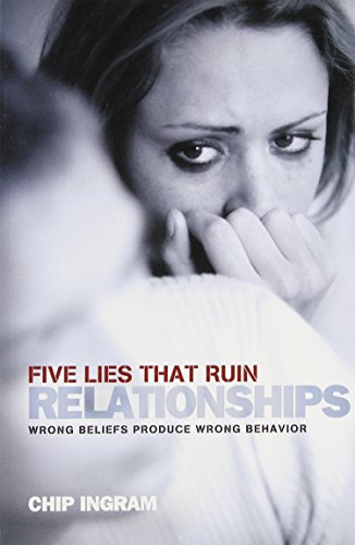 Five Lies That Ruin Relationships Study Guide: Ingram, Chip