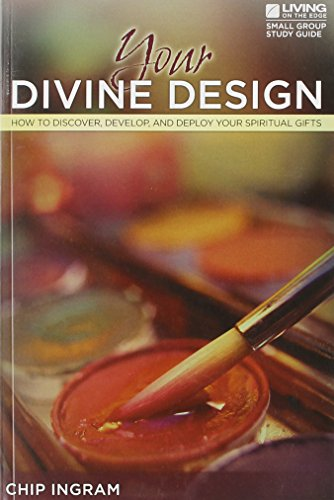 Your Divine Design Study Guide: How to Discover, Develop, and Deploy Your Spiritual Gifts (1605931071) by Chip Ingram