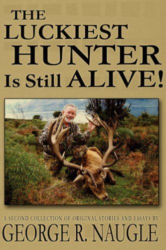 9781605940212: The Luckiest Hunter is Still Alive