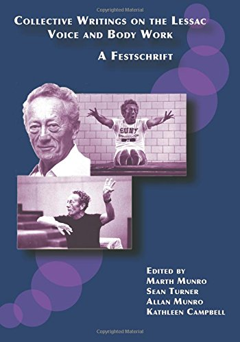 9781605943435: Collective Writings on the Lessac Voice and Body Work: A Festschrift