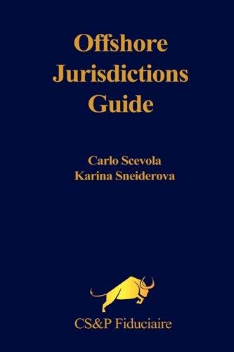 Offshore Jurisdictions Guide: Scevola, Carlo, Sneiderova, Karina