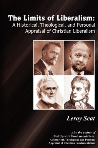 9781605944753: The Limits of Liberalism: A Historial Theological and Personal Appraisal of Christian Liberalism