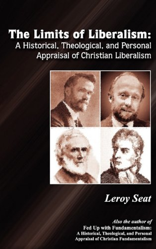 9781605944760: The Limits of Liberalism: A Historial, Theological and Personal Appraisal of Christian Liberalism