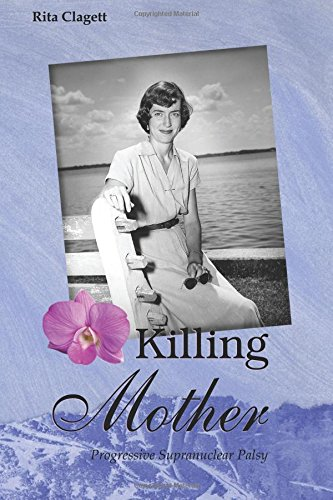 9781605946443: Killing Mother: Progressive Supranuclear Palsy