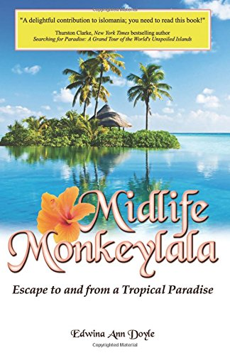 Midlife Monkeylala: Escape To and From a Tropical Paradise: Doyle, Edwina Ann