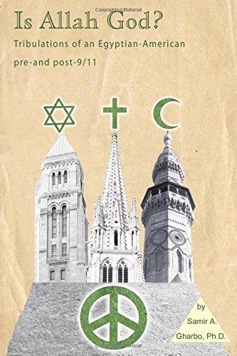 9781605947457: Is Allah God!: Tribulations of an Egyptian American prior and post 9/11 Islamophobia