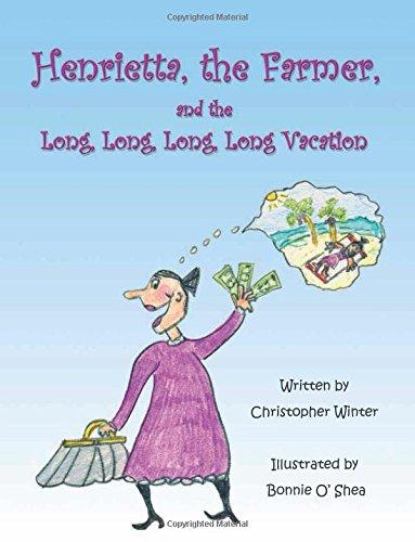 9781605948560: Henrietta the Farmer and the Long, Long, Long, Long Vacation!