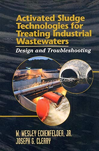 9781605950198: Activated Sludge Technologies for Treating Industrial Wastewaters: Design and Troubleshooting