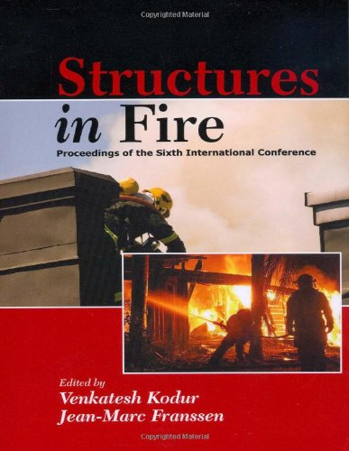 9781605950273: Structures in Fire: Proceedings of the Sixth International Conference