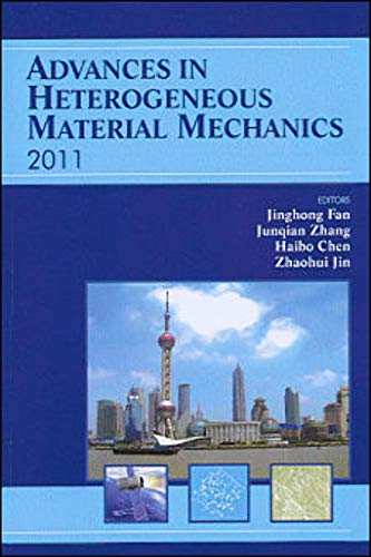 9781605950549: Advances in Heterogeneous Material Mechanics 2011: Proceedings of the Third International Conference on Heterogeneous Material Mechanics, May 22-26, 2011, Shanghai, China
