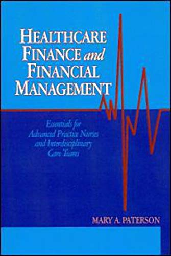 9781605950624: Healthcare Finance and Financial Management: Essentials for Advanced Practice Nurses and Interdisciplinary Care Teams