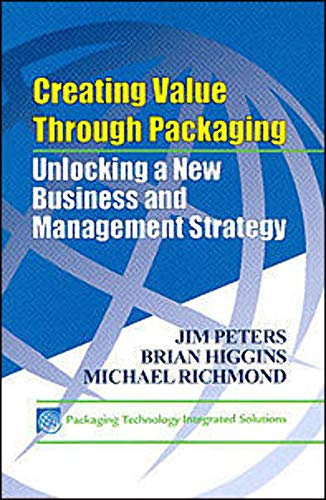 9781605950877: Creating Value Through Packaging: Unlocking a New Business and Management Strategy