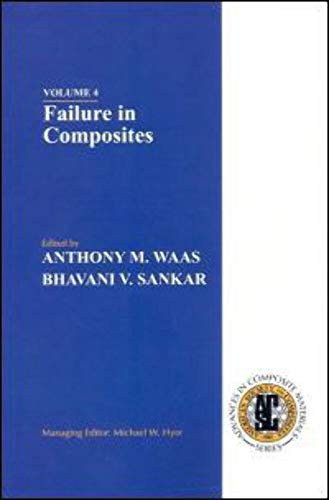 9781605950884: Failure in Composites, Volume 4, ASC Series (American Society for Composites' Series on Advances in Composite Materials)