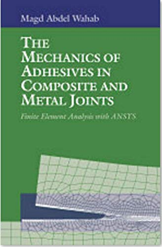 9781605950969: The Mechanics of Adhesives in Composite and Metal Joints