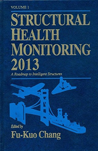 9781605951157: Structural Health Monitoring 2013, a Roadmap to Intelligent Structures: Proceedings of the Ninth International Workshop, September 10-13, 2013, Stanford University