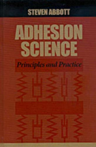 9781605951782: Adhesion Science: Principles and Practice