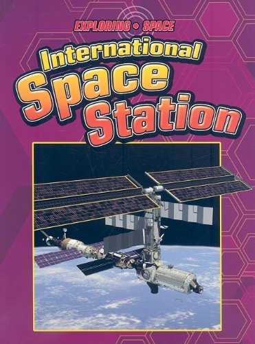 9781605960241: The International Space Station (Exploring Space)